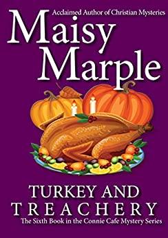 Turkey and Treachery (Connie Cafe Mystery #6)