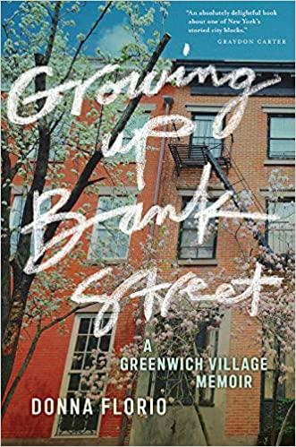 Growing Up Bank Street: A Greenwich Village Memoir
