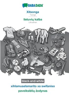 BABADADA black-and-white, Xitsonga - lietuvių kalba, xihlamuselamarito xa swifaniso - paveikslelių zodynas: Tsonga - Lithuanian, visual dictionary