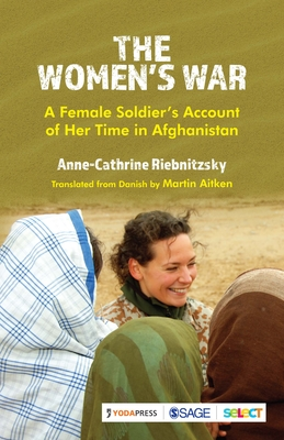 The Women's War: A Female Soldier's Account of Her Time in Afghanistan