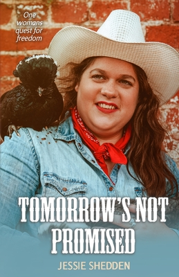 Tomorrow's Not Promised: Mistress of her own Destiny