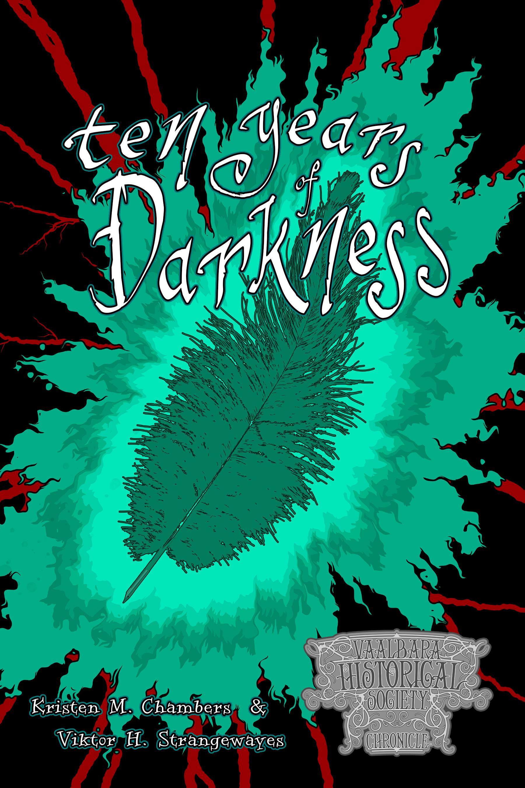 Ten Years of Darkness (Vaal'bara Historical Society #0)