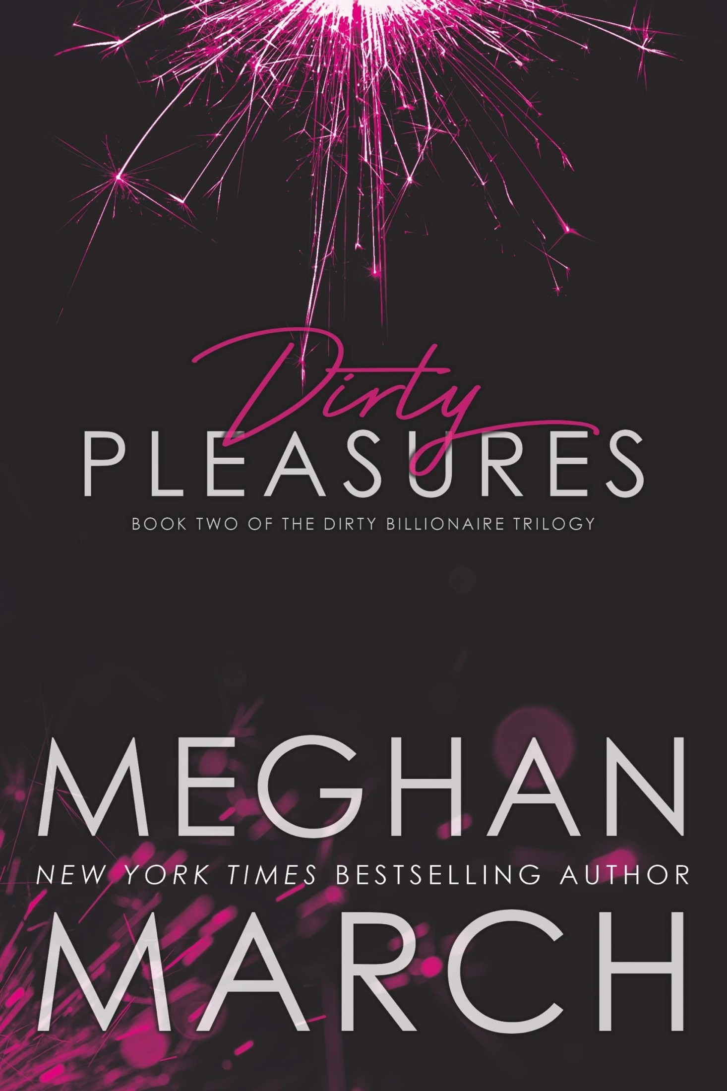 Dirty Pleasures (The Dirty Billionaire Trilogy, #2)