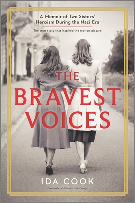 The Bravest Voices: The Extraordinary Heroism of Sisters Ida and Louise Cook During the Nazi Era