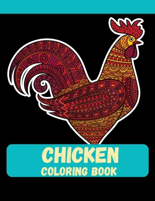 Chicken Coloring Book: Best girt for Kids, Boys And Girls