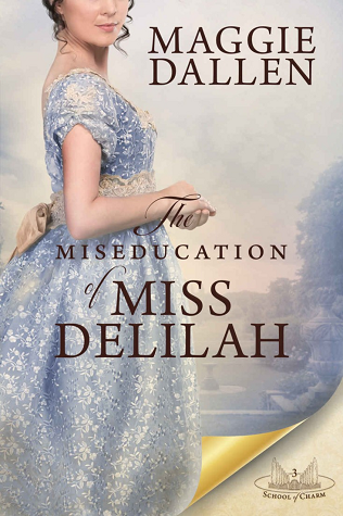 The Miseducation of Miss Delilah (School of Charm, #3)