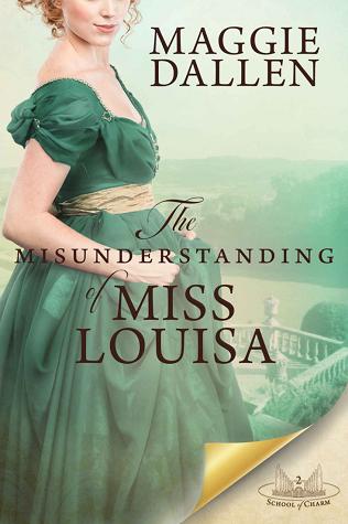 The Misunderstanding of Miss Louisa (School of Charm, #2)