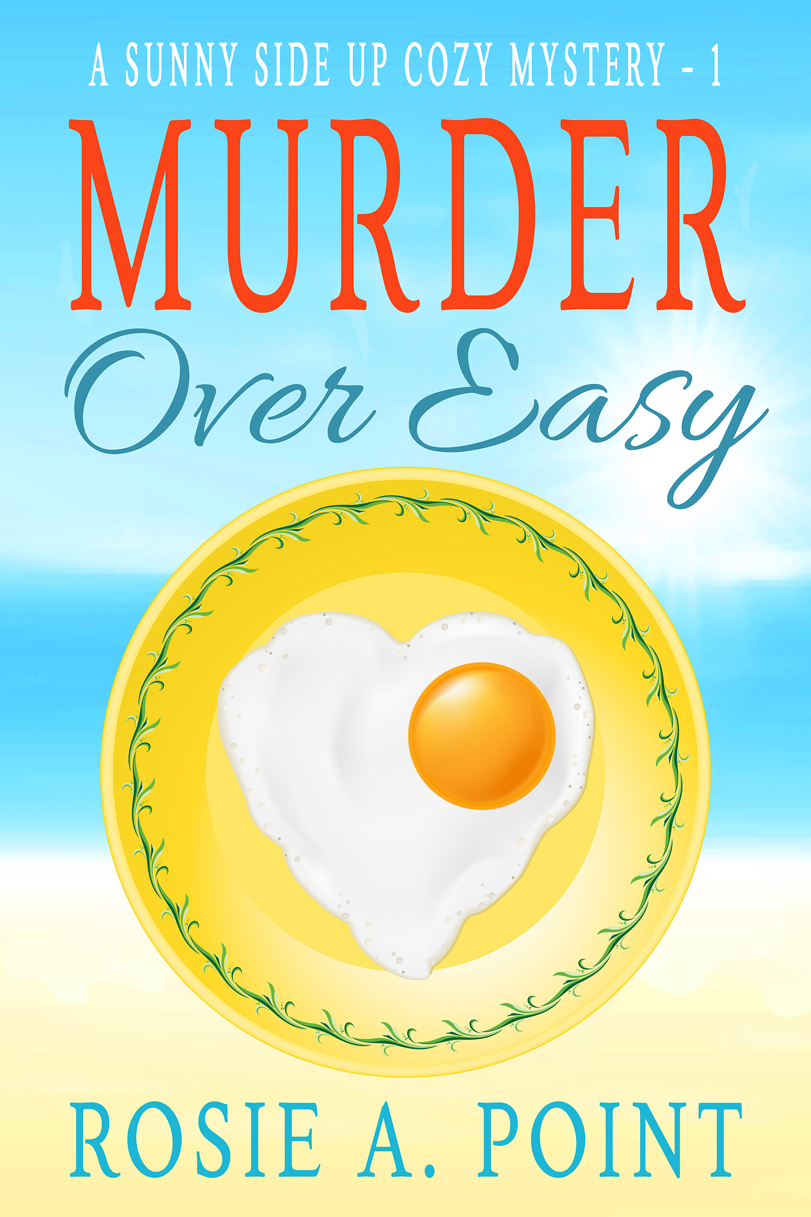 Murder Over Easy (A Sunny Side Up Cozy Mystery, #1)