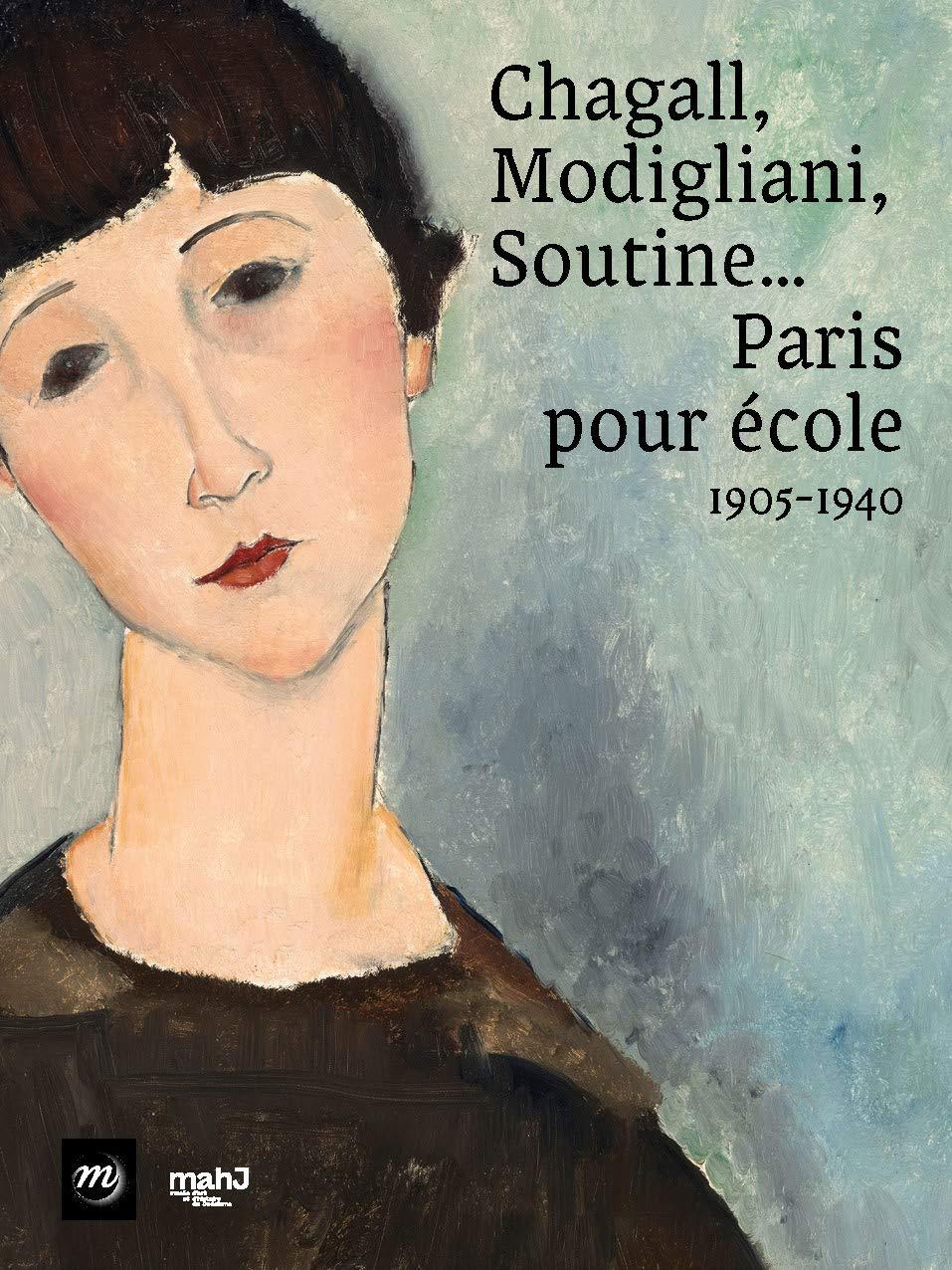 Chagall, Modigliani, Soutine... Paris pour école, 1905-1940