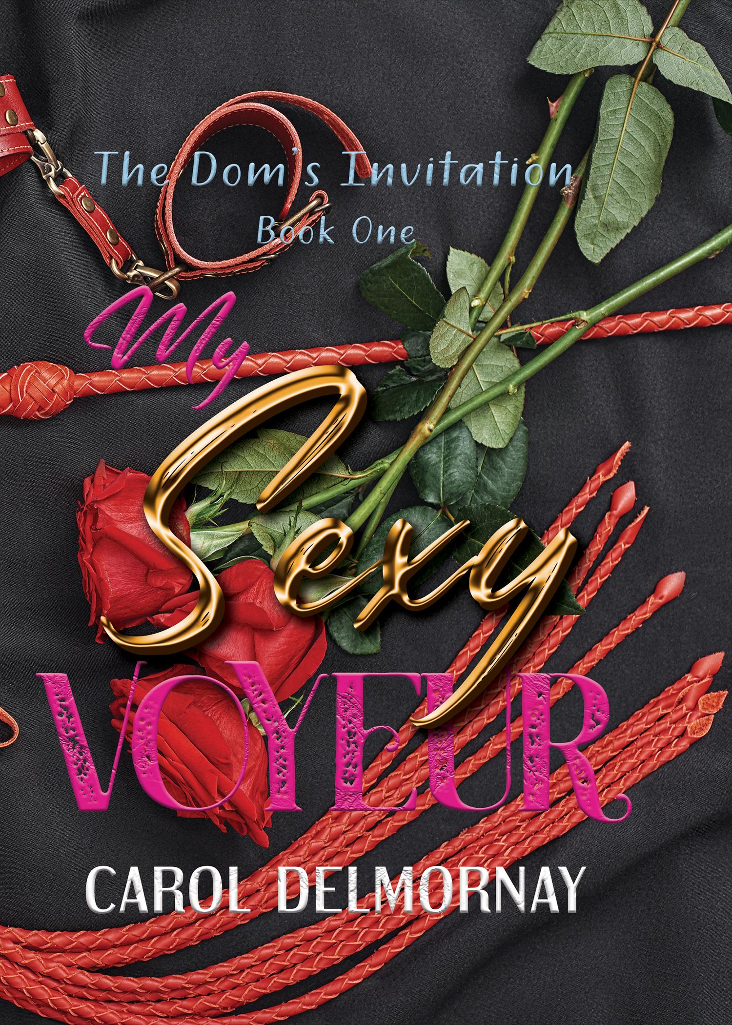 My Sexy Voyeur (The Dom's Invitation #1)