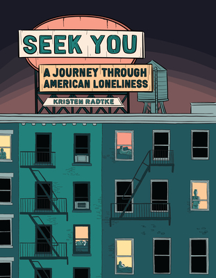 Seek You: A Journey Through American Loneliness