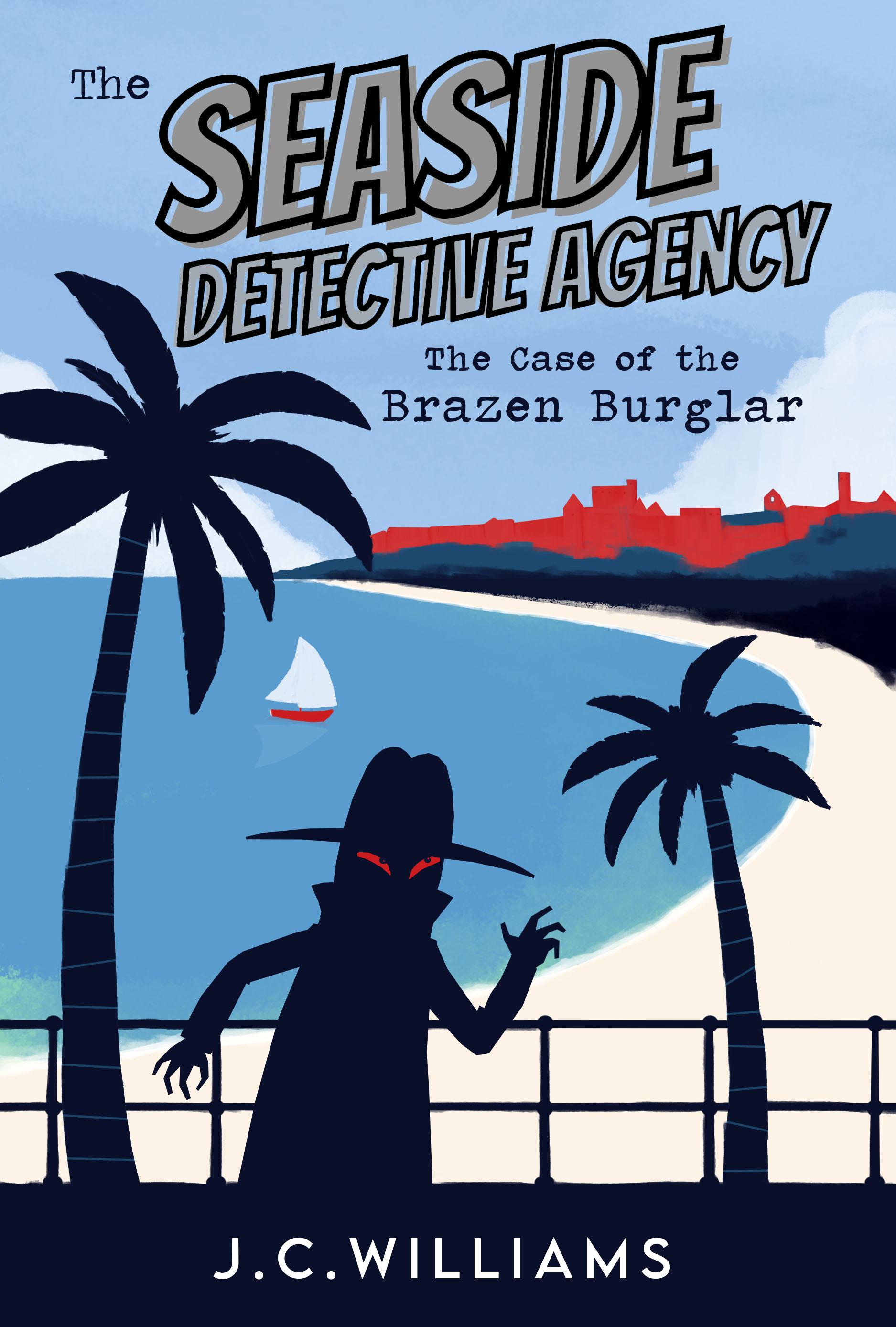 The Seaside Detective Agency - The Case of the Brazen Burglar (#2 Isle of Man Cozy Mystery series)