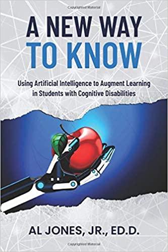 A New Way to Know: Using Artificial Intelligence to Augment Learning in Students with Cognitive Disabilities