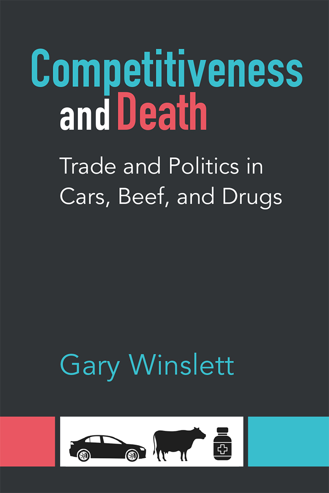 Competitiveness and Death: Trade and Politics in Cars, Beef, and Drugs