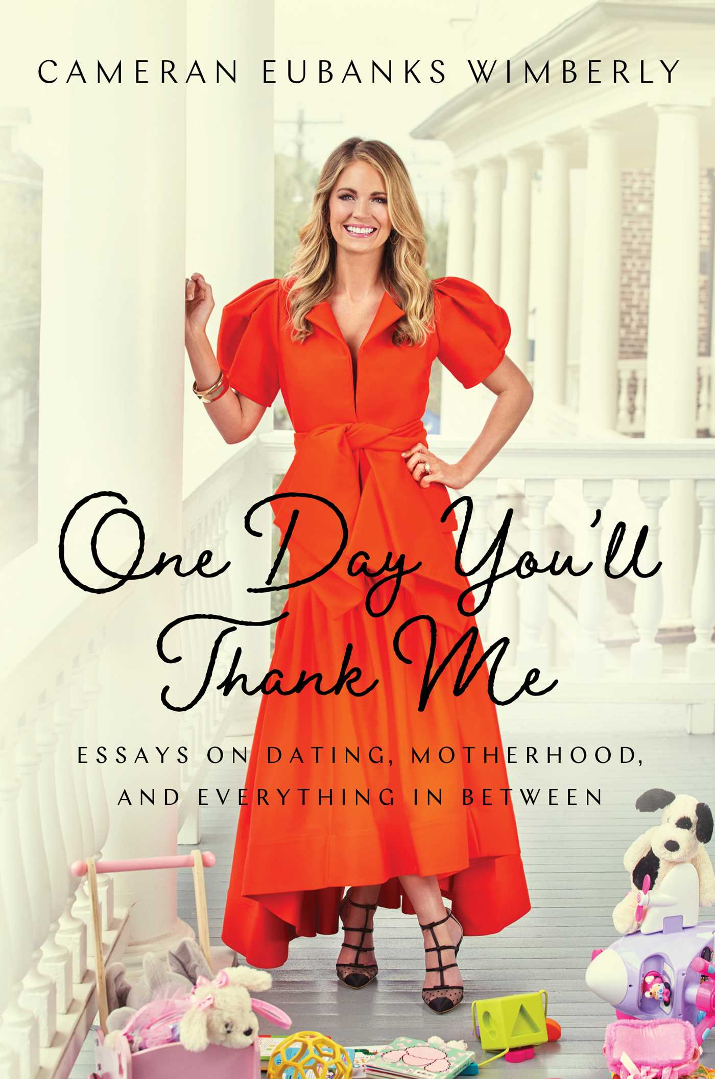 One Day You'll Thank Me: Essays on Dating, Motherhood, and Everything In Between