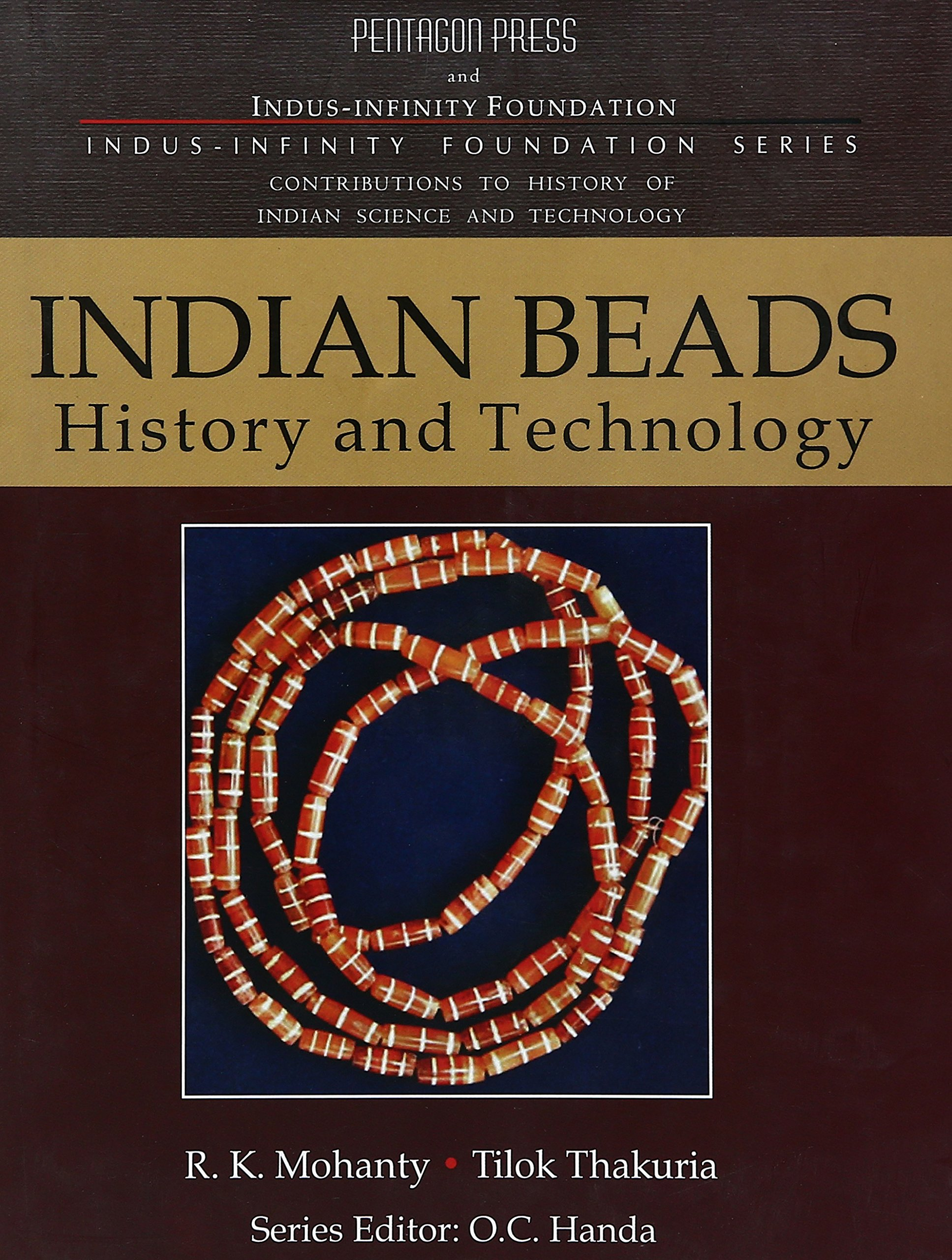 Indian Beads: History and Technology (History of Indian Science and Technology)