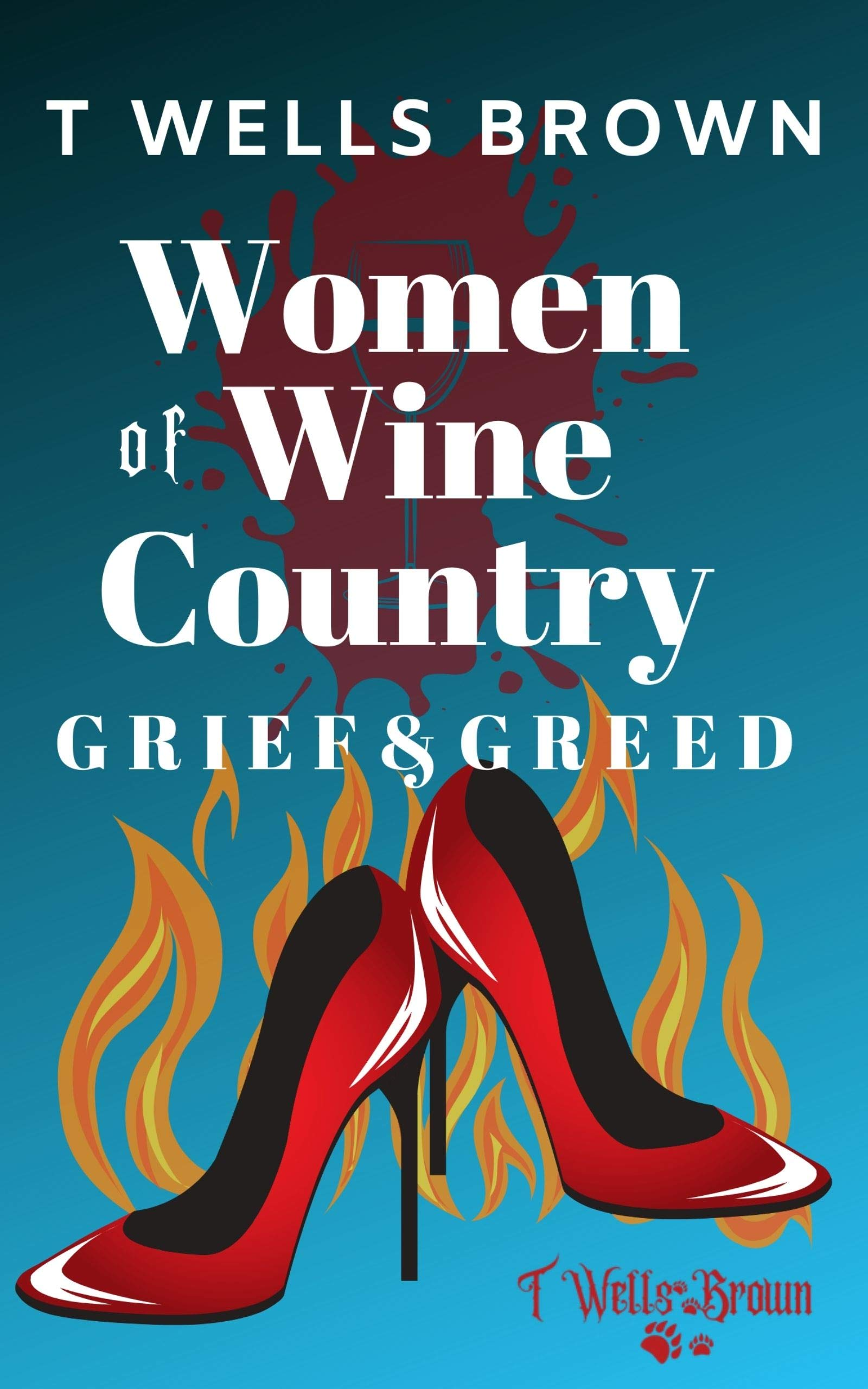 Women of Wine Country: Grief & Greed: Women of Wine Country