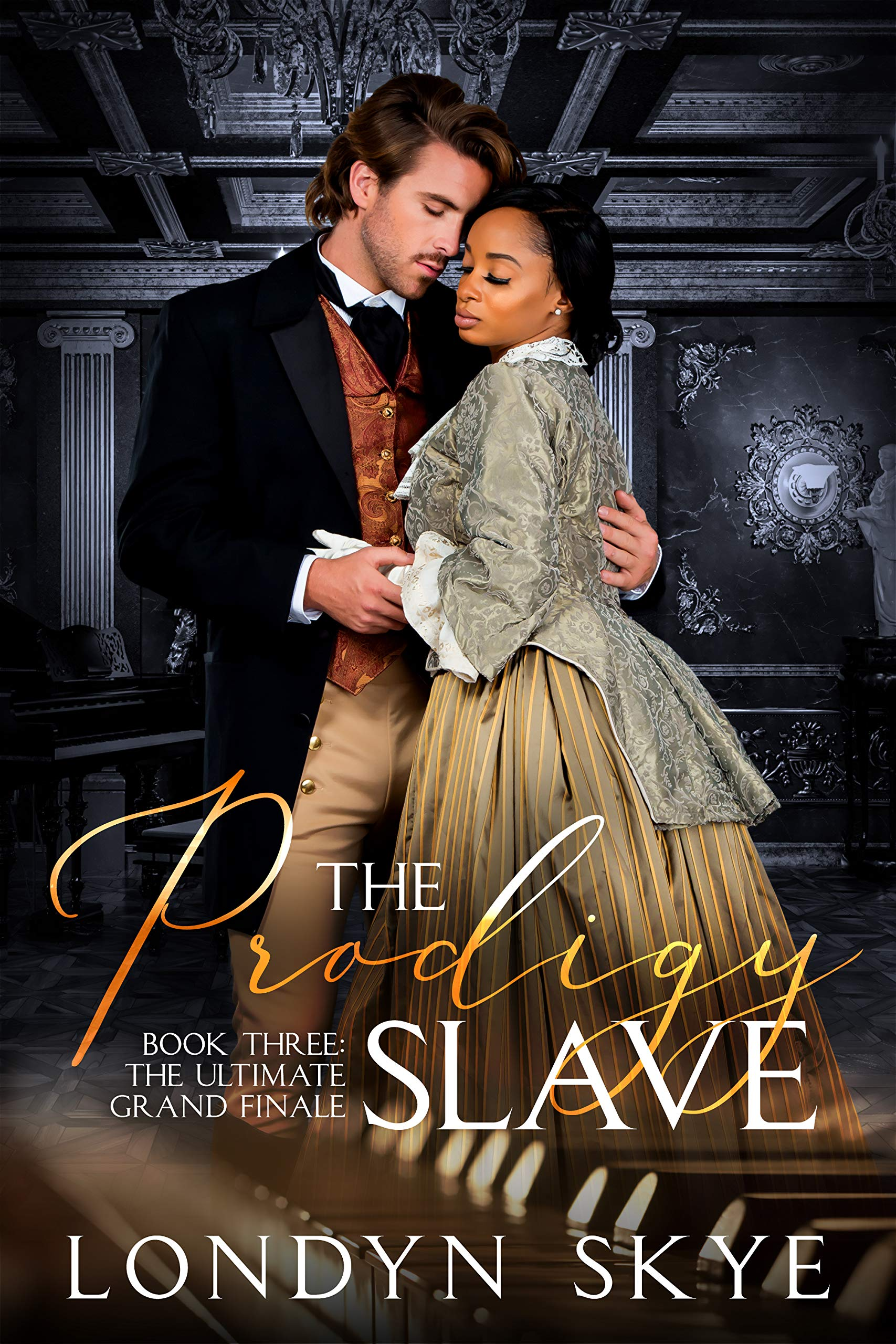 The Prodigy Slave, Book Three: The Ultimate Grand Finale