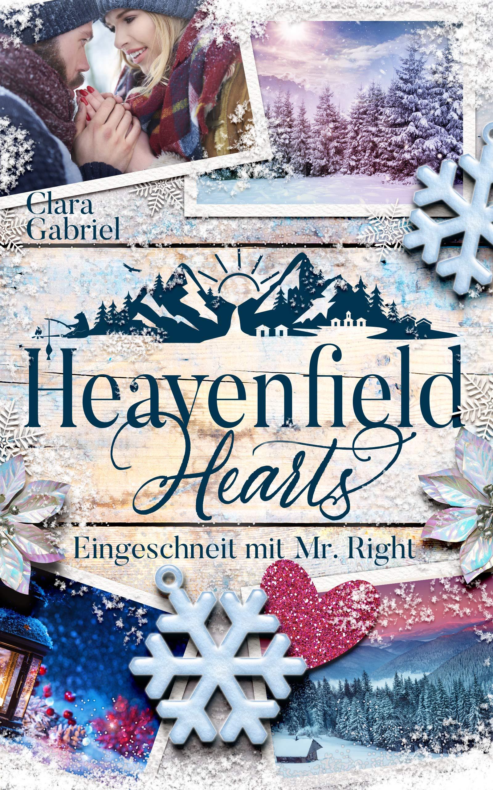 Heavenfield Hearts - Eingeschneit mit Mr. Right: USA Liebesroman mit Happy End (Smoky Mountain Storys 3)