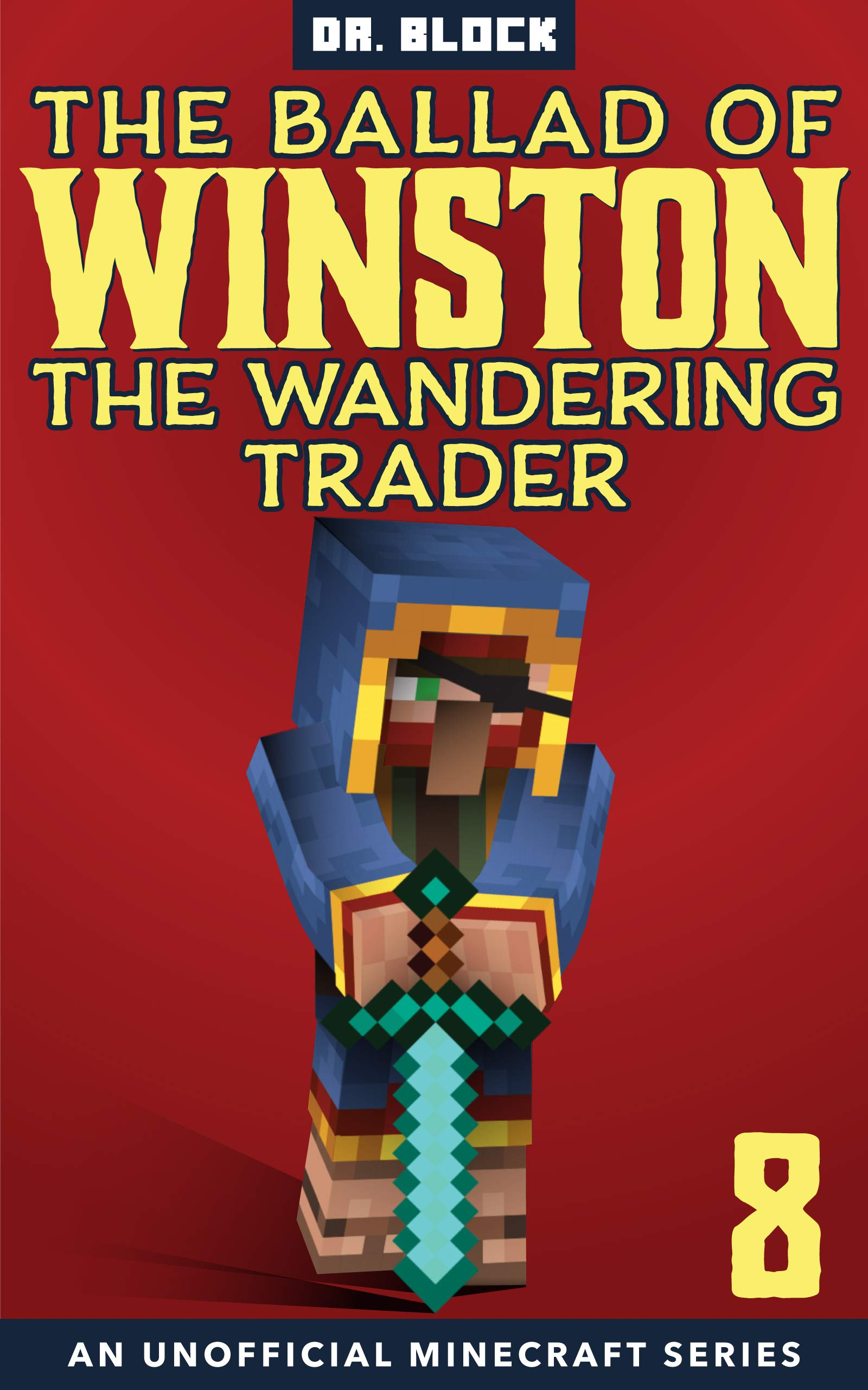 The Ballad of Winston the Wandering Trader: Book 8 (The Ballad of Winston #8)