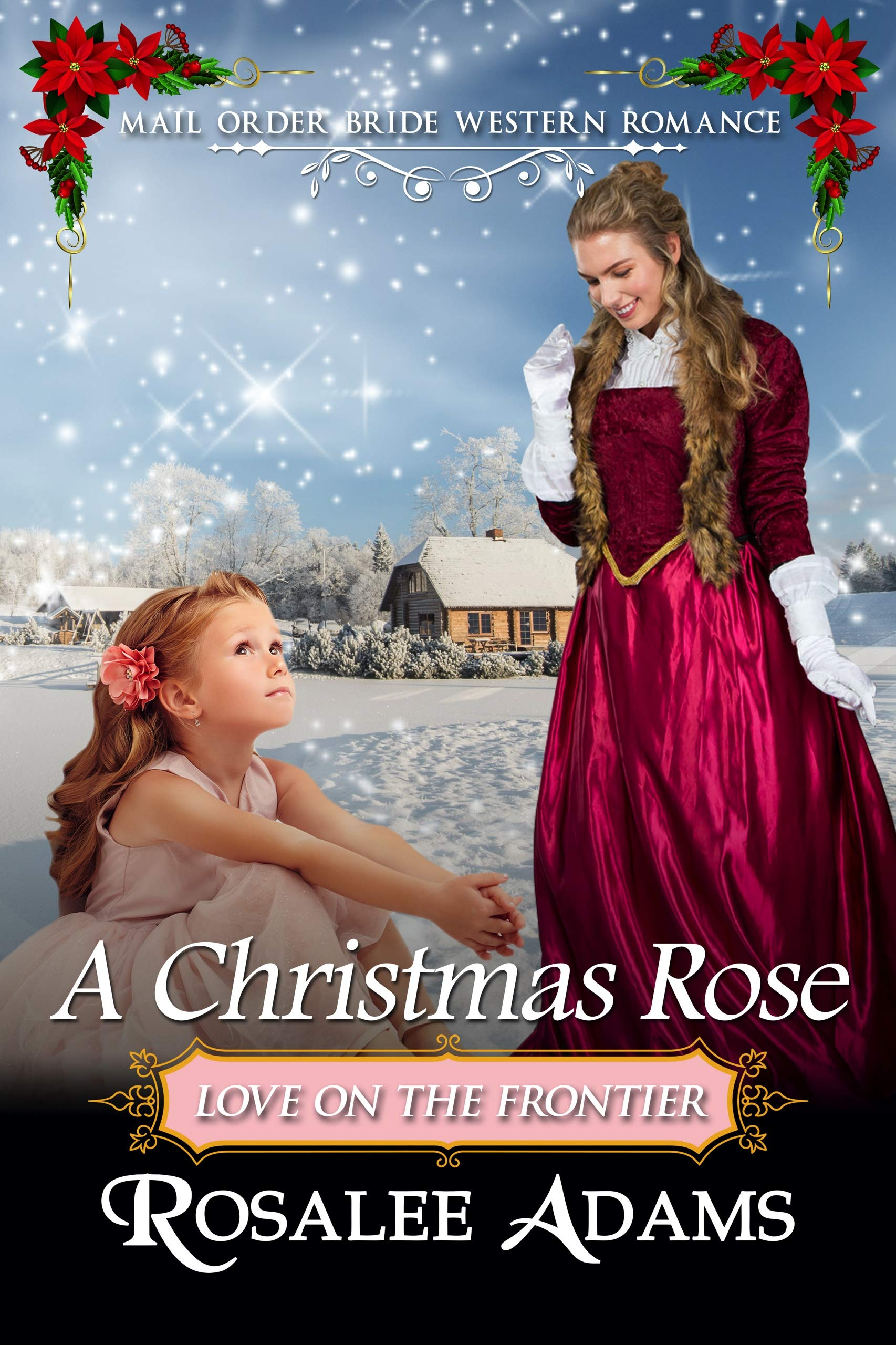 A Christmas Rose: Historical Western Romance