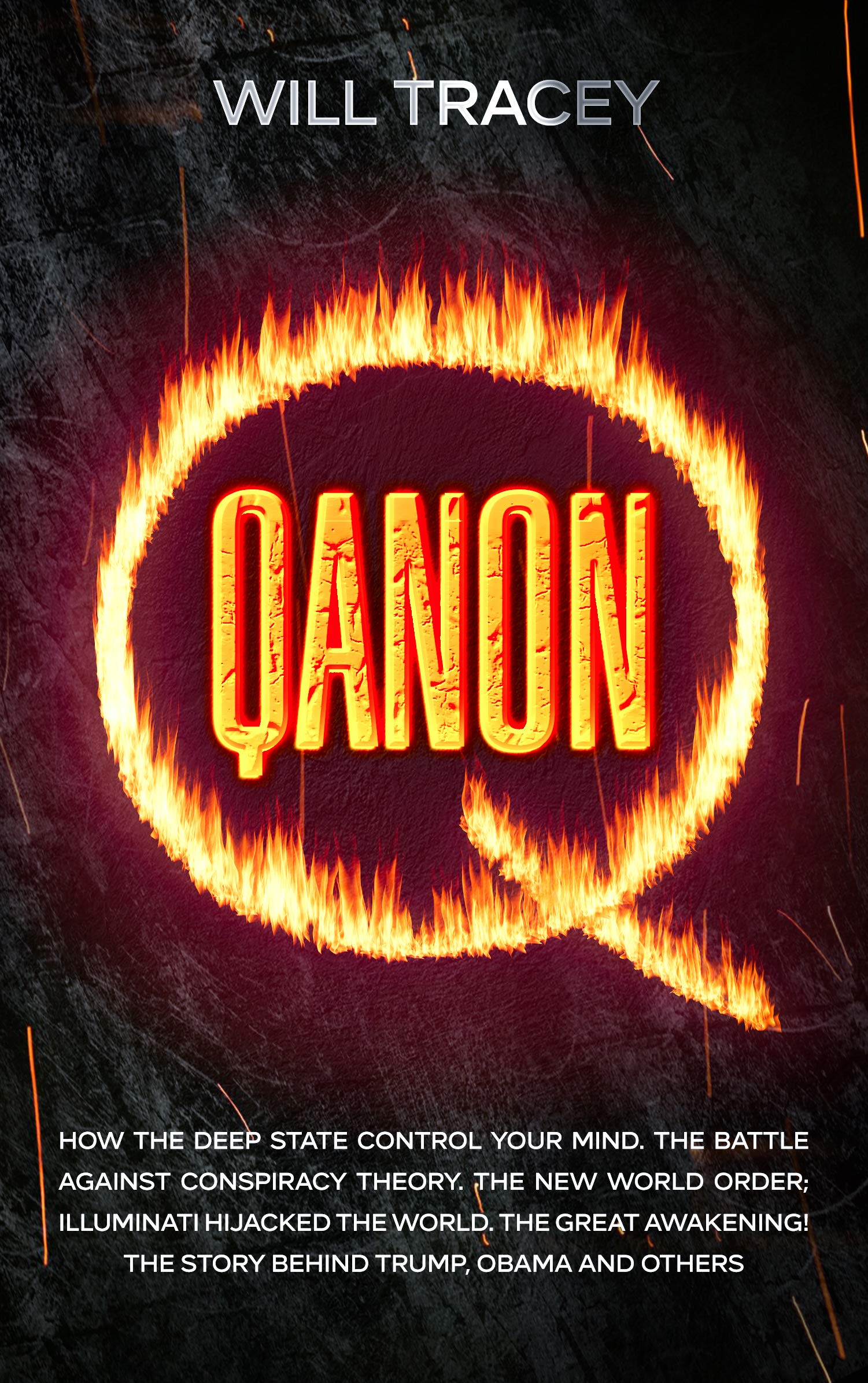 QANON: How the Deep State Control Your Mind. The Battle Against Conspiracy Theory. The New World Order; Illuminati Hijacked The World. The Great Awakening! The Story Behind Trump, Obama and Others