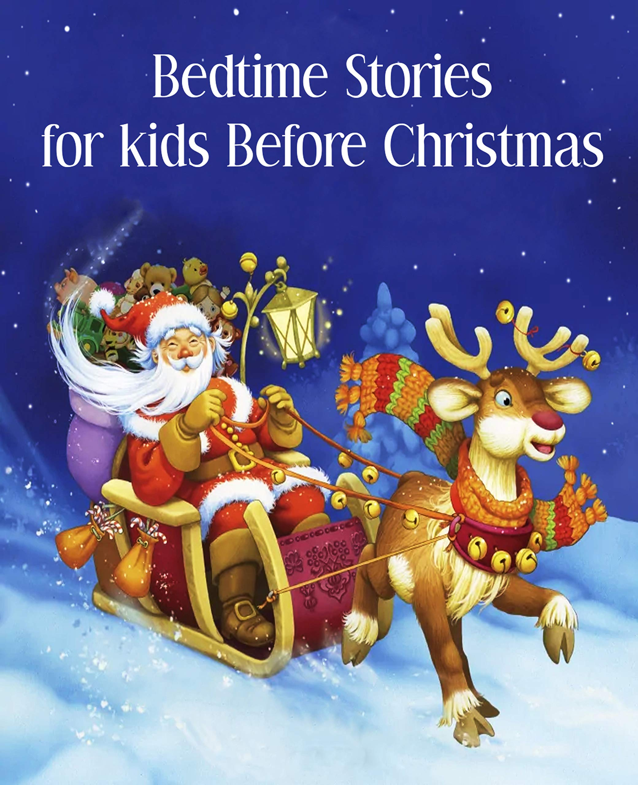 Bedtime Stories for Kids befoe Christmas: Fun and Calming Christmas Short Stories for Kids, Children and Toddlers to Fall Asleep Fast! Reduce Anxiety, Develop Inner Peace and Happiness