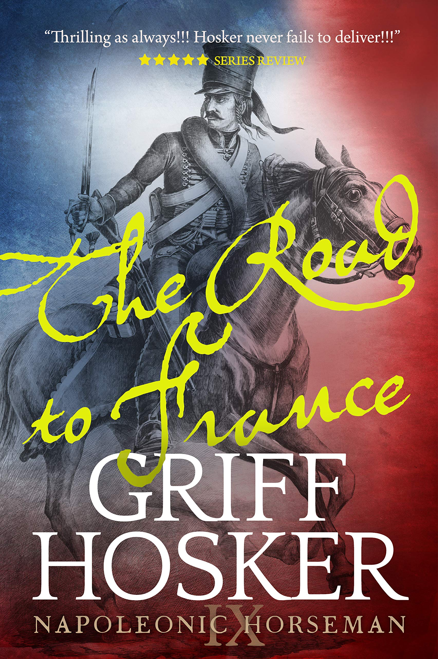 The Road to France (Napoleonic Horseman Book 9)
