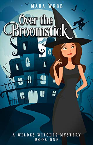 Over the Broomstick (Wildes Witches, #1)