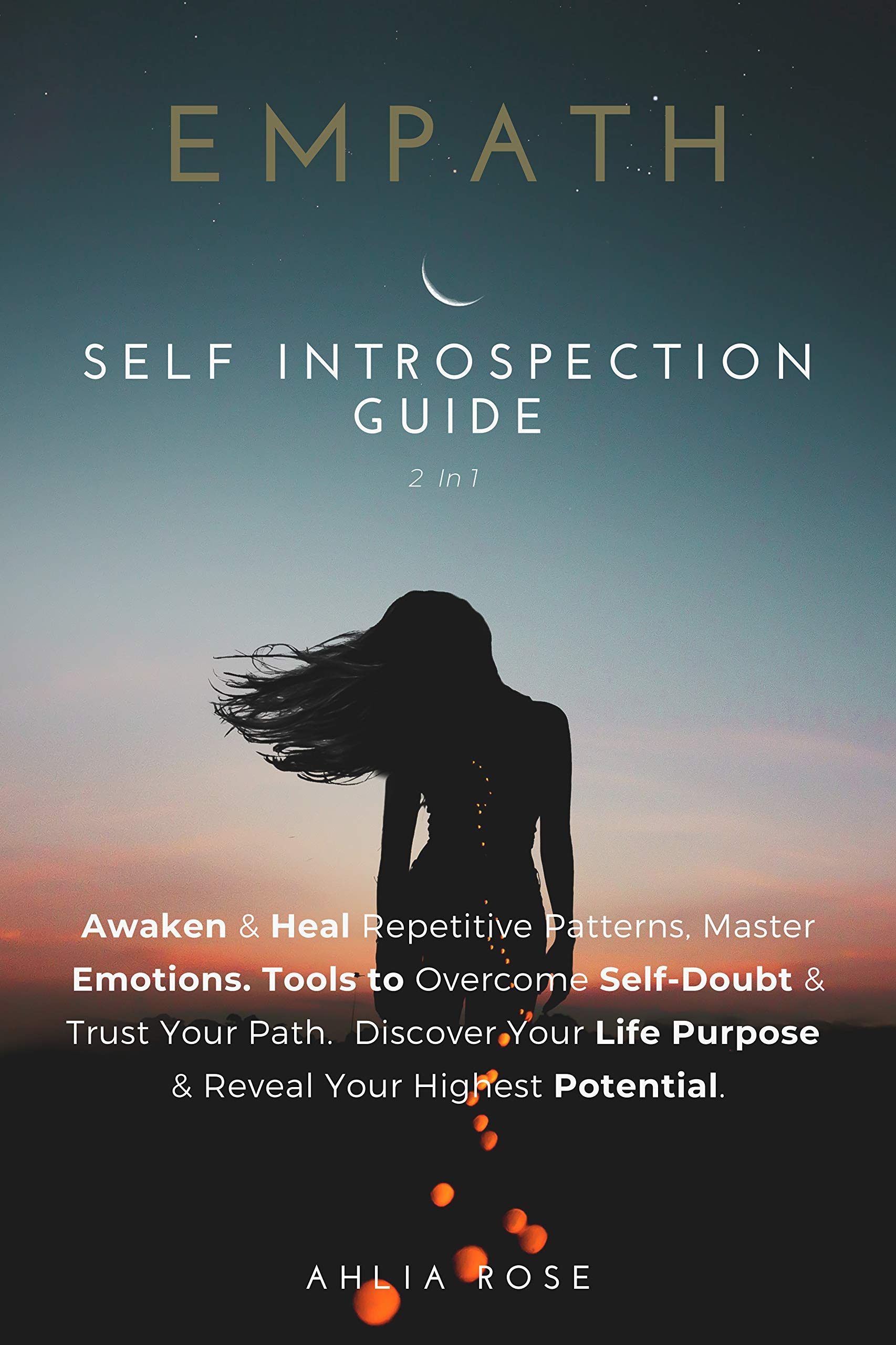 Empath Self Introspection Guide 2 in 1: Awaken & Heal Repetitive Patterns. Master Emotions, Tools to Overcome Self-Doubt & Trust Your Path. Discover Your Life Purpose & Reach Your Highest Potential