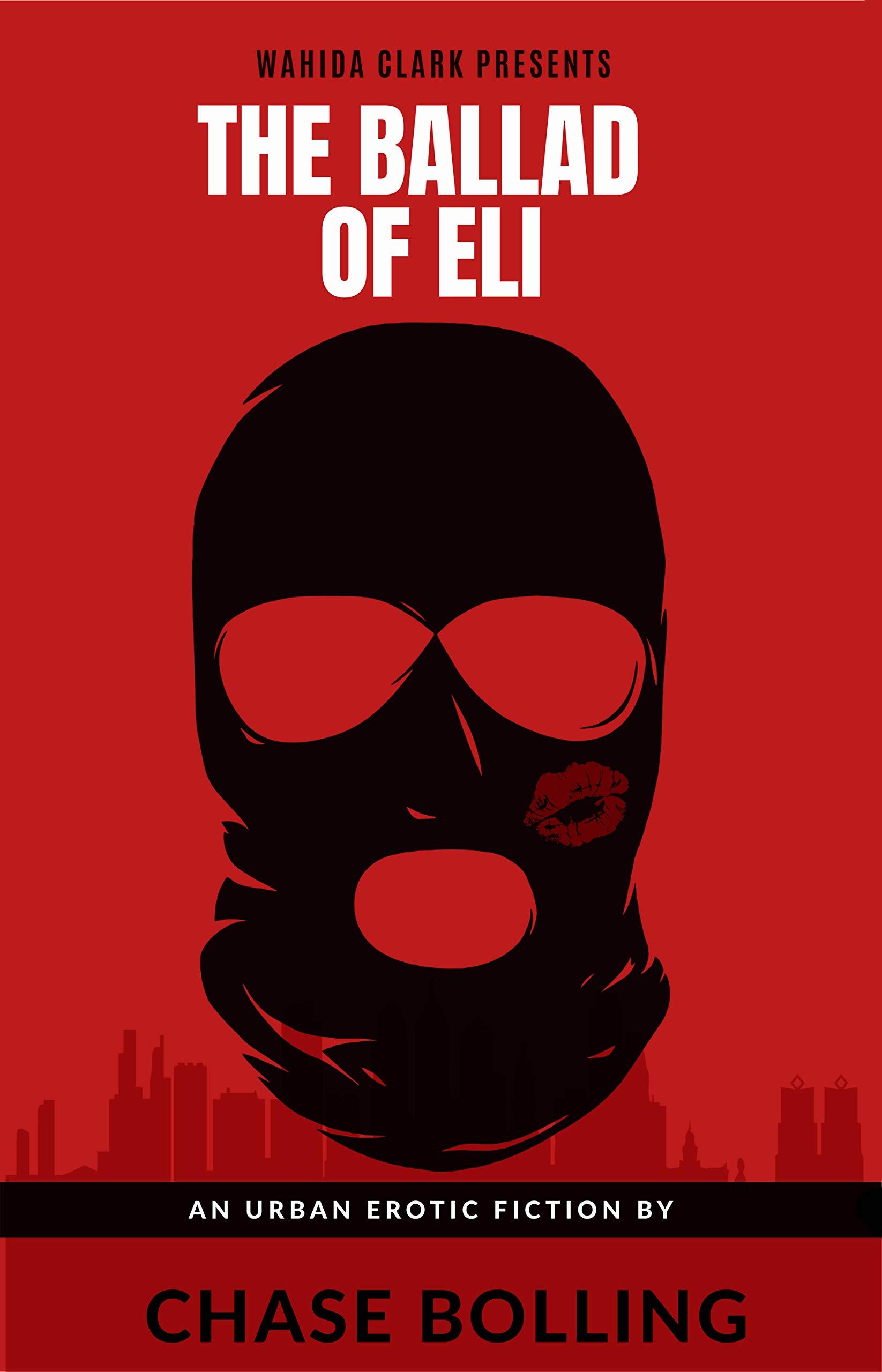 The Ballad Of Eli: An Erotic Urban Fiction