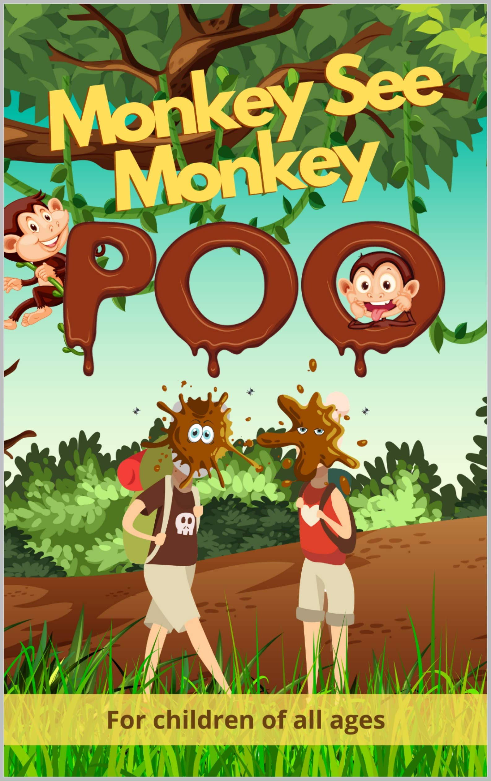 Monkey See Monkey Poo: Follow a mischievous troop of poo throwing monkeys in this beautifully illustrated children's picture book