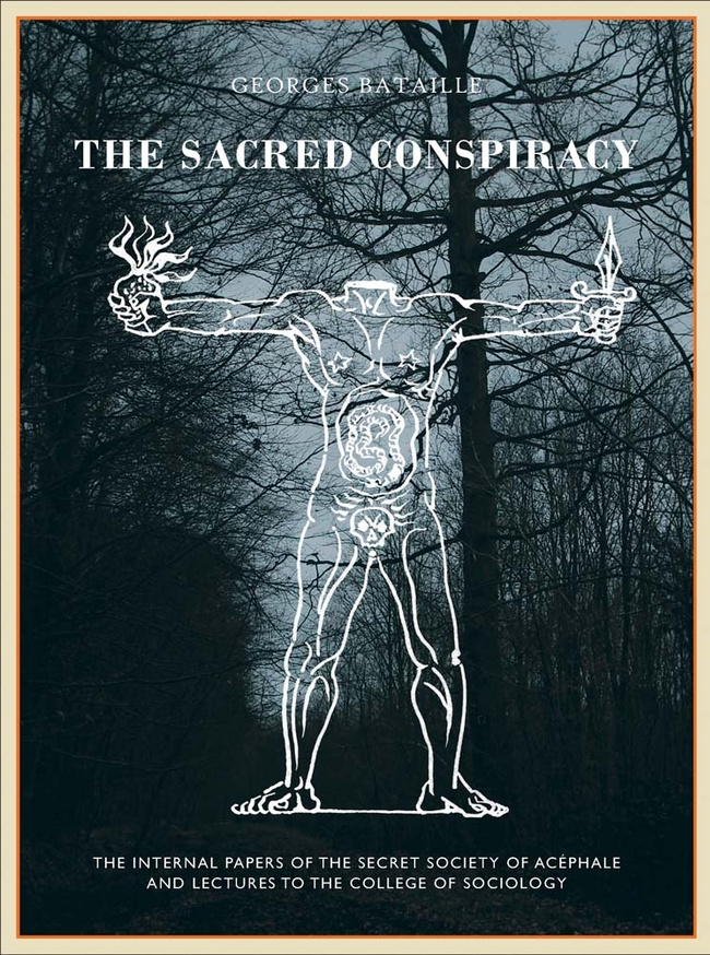 The Sacred Conspiracy: The Internal Papers of the Secret Society of Acéphale and Lectures to the College of Sociology