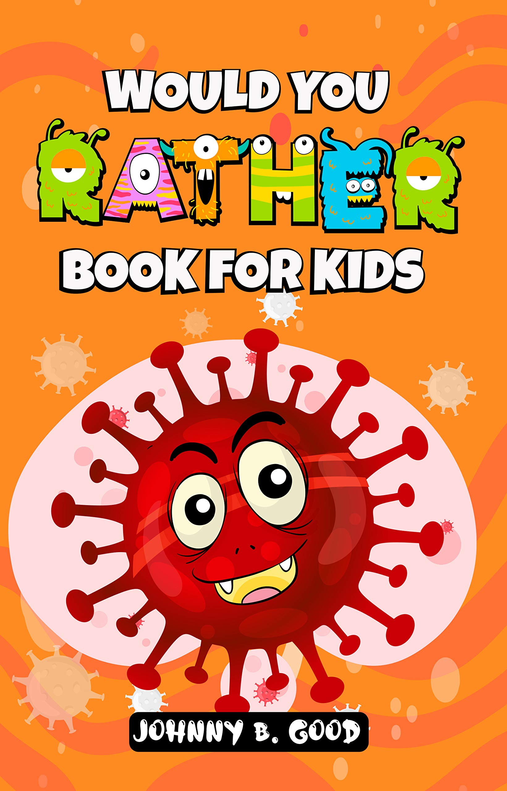 Would You Rather Book For Kids: Funny Questions to Educate and Entertain Kids ages 6-12