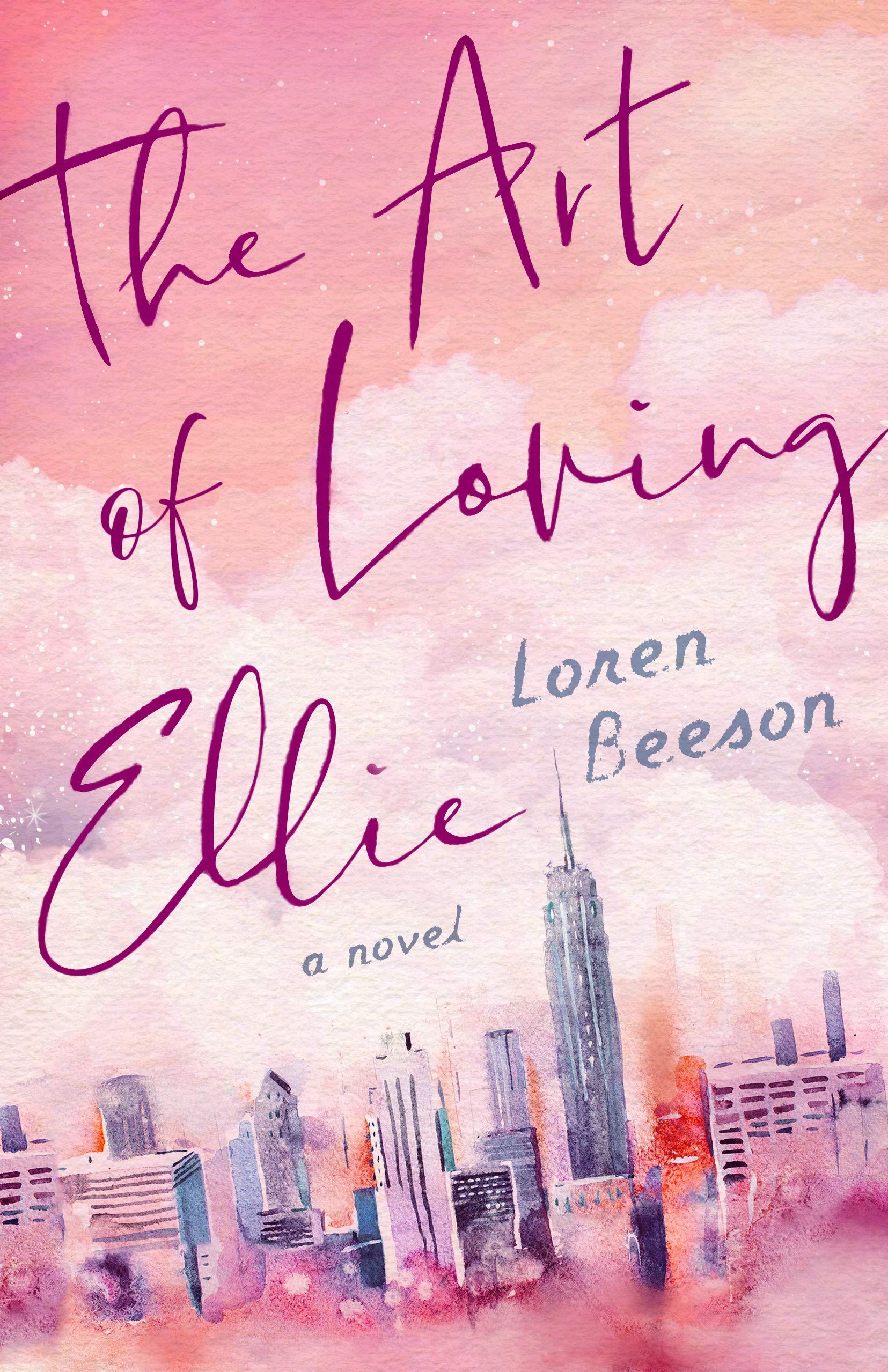 The Art of Loving Ellie: A Novel