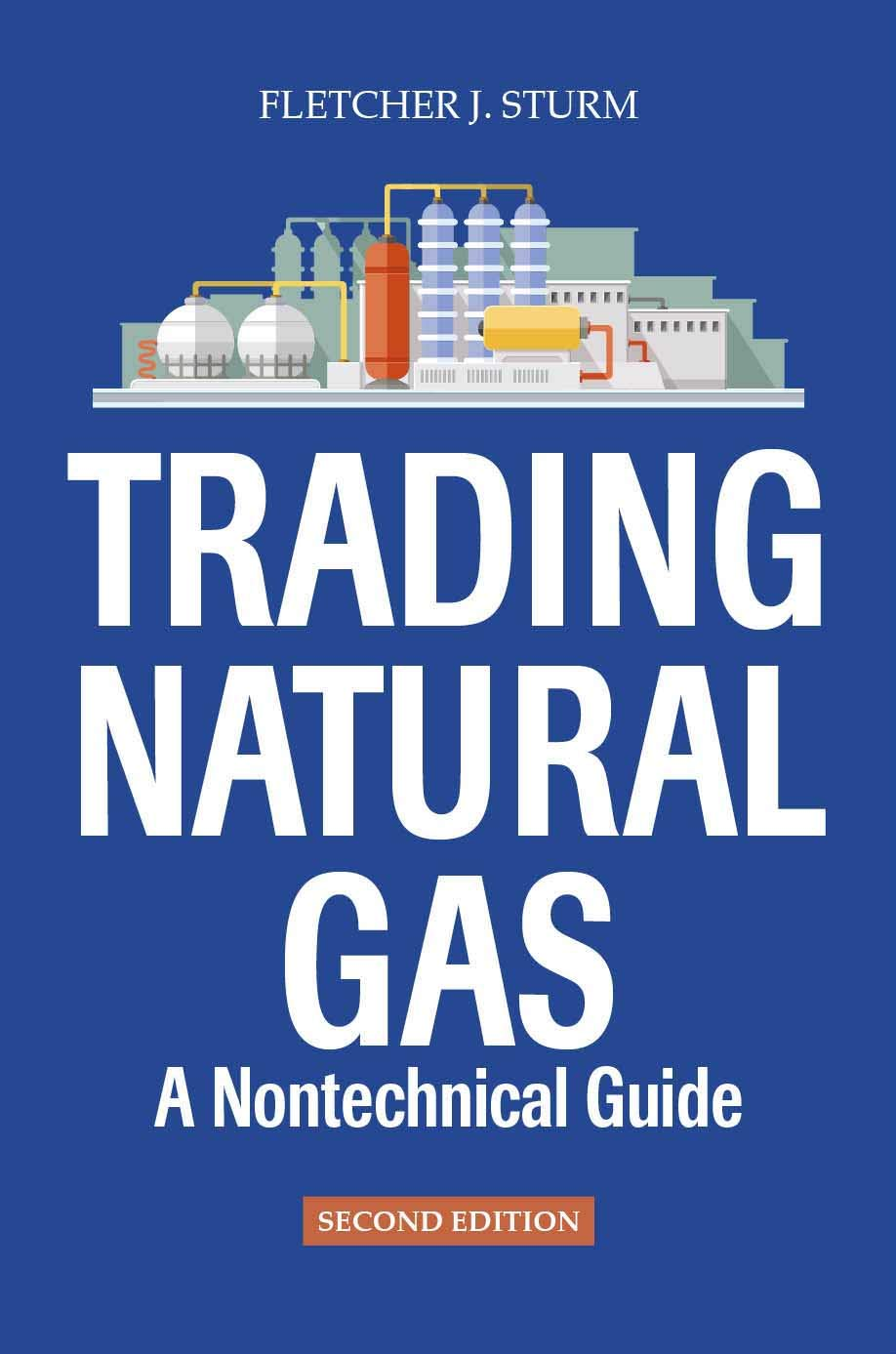 Trading Natural Gas: A Nontechnical Guide, 2nd Edition