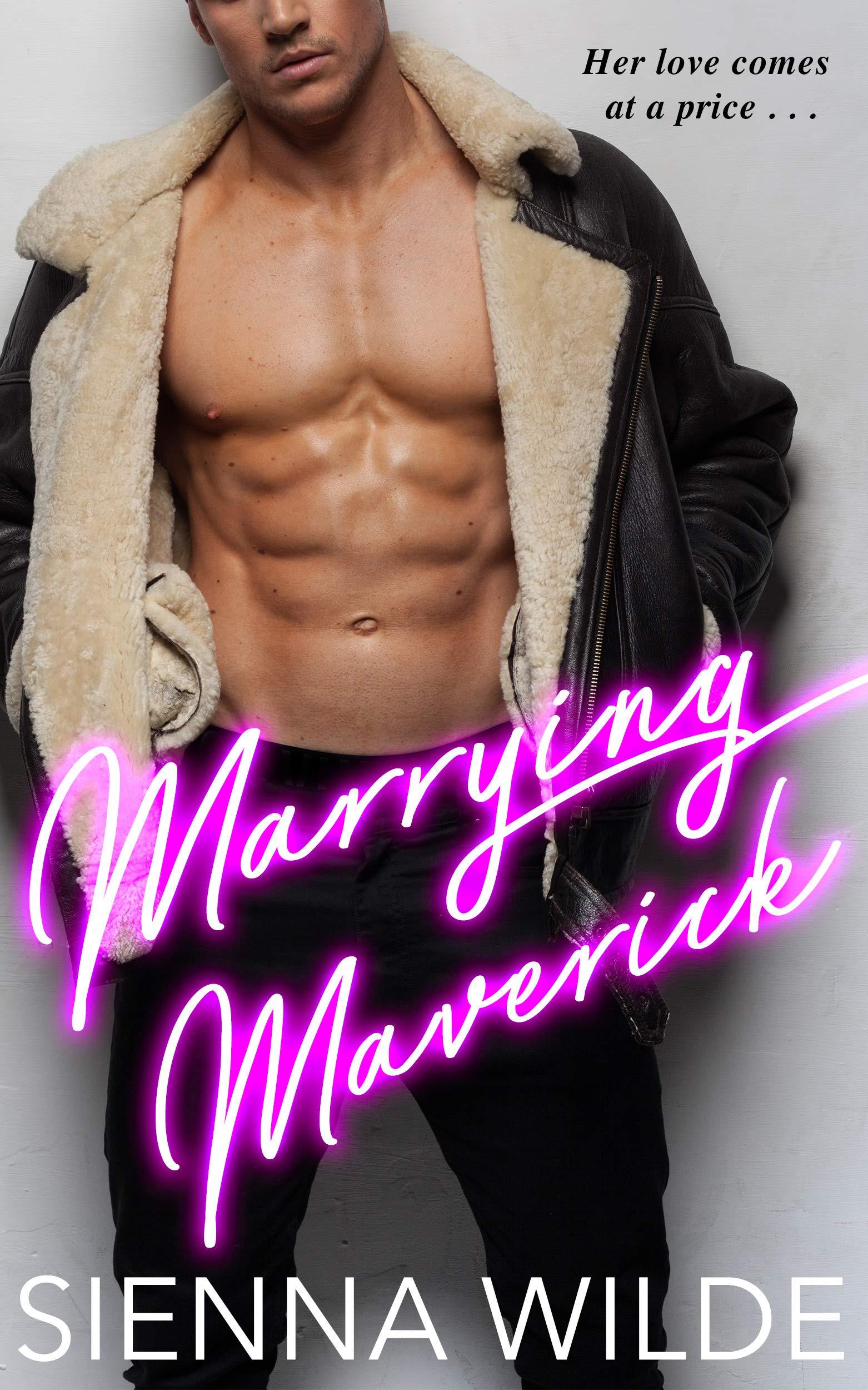 Marrying Maverick : A Billionaire Enemies to Lovers Romance
