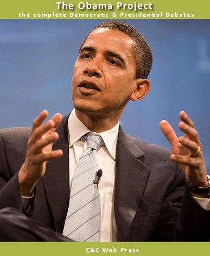 The Obama Debates - The 2007-2008 Democratic & Presidential Debates