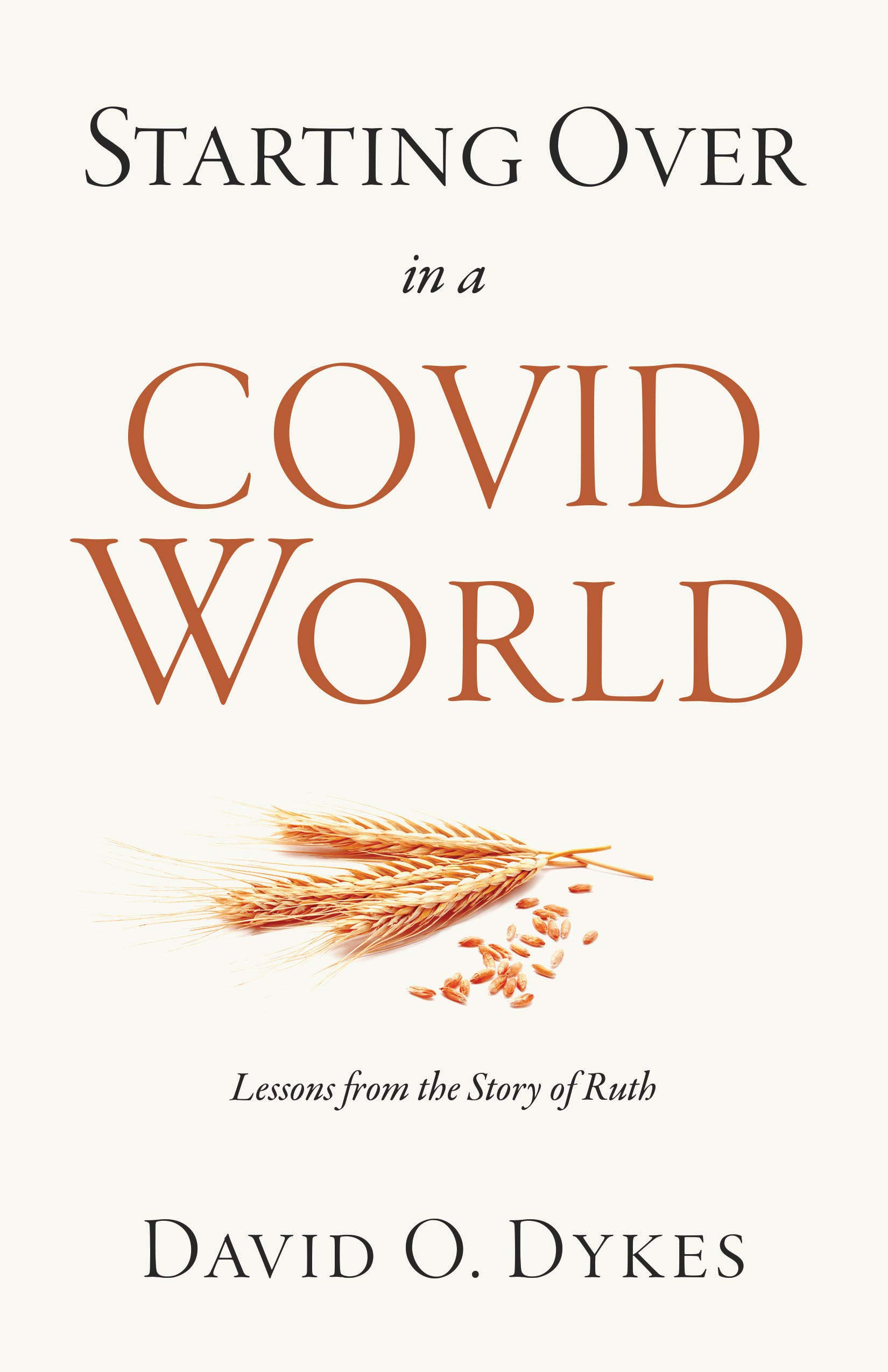 Starting over in a COVID World: Lessons from the Story of Ruth