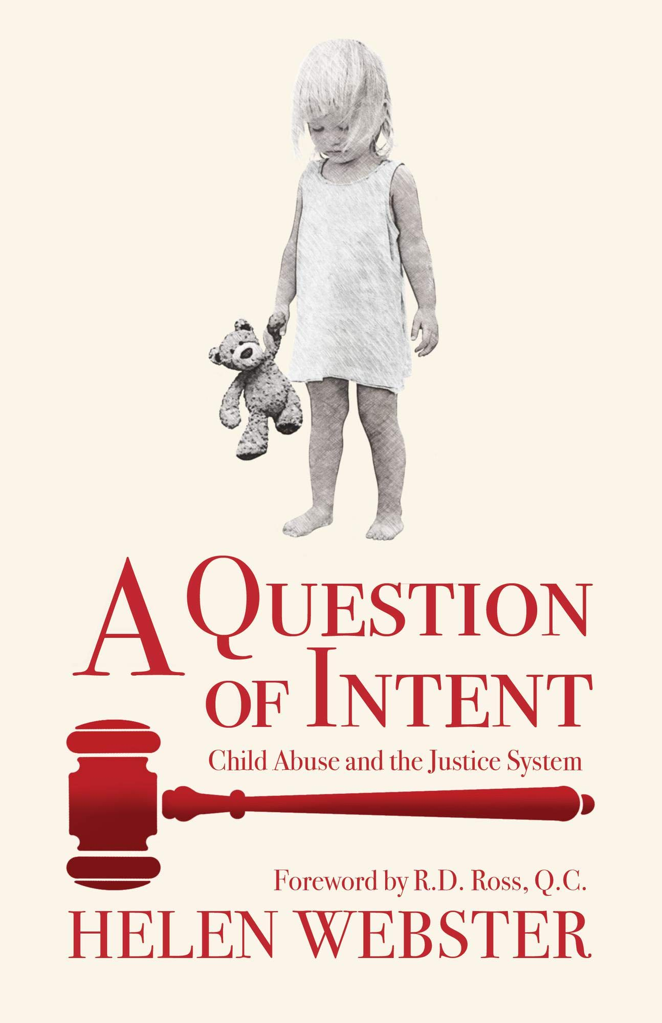 A Question of Intent: Child Abuse and the Justice System