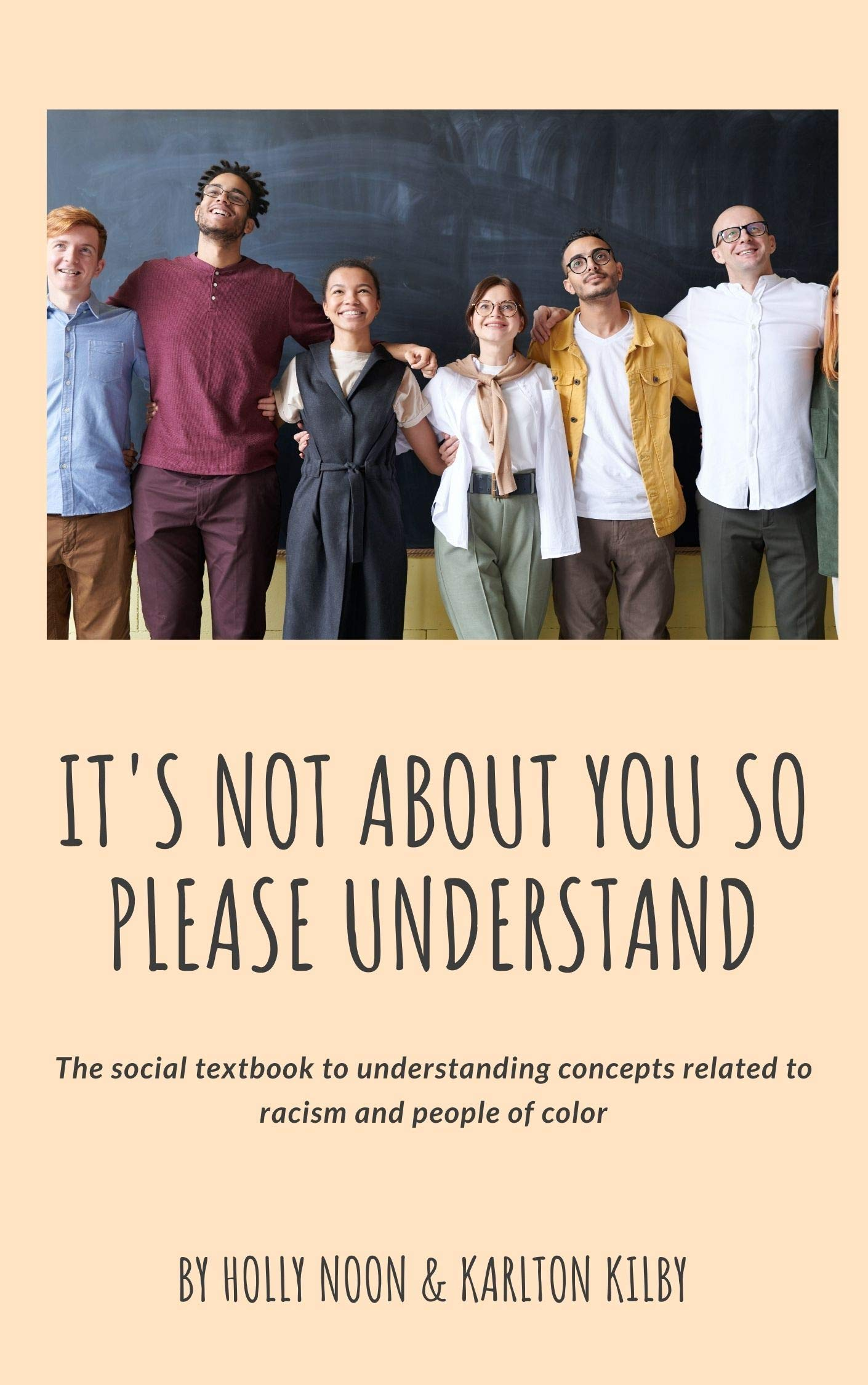 It's Not About You So Please Understand: The social textbook to understanding concepts related to racism and people of color