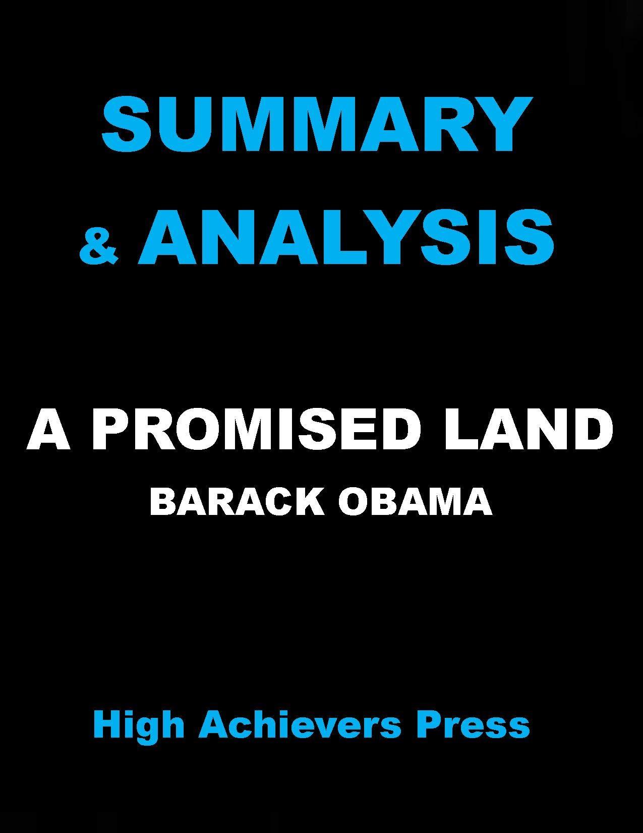 SUMMARY & ANALYSIS: A PROMISED LAND By Barack Obama