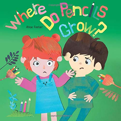 Where Do Pencils Grow: Story Picture Books about Breadfruit, Rubber Trees