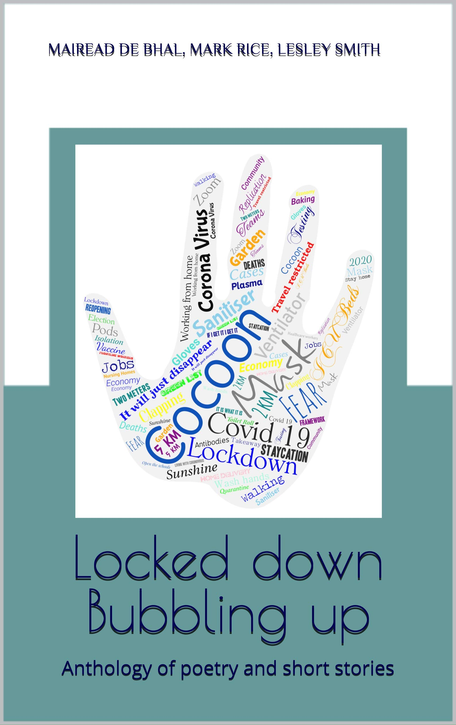 Locked down Bubbling up: Anthology of poetry and short stories
