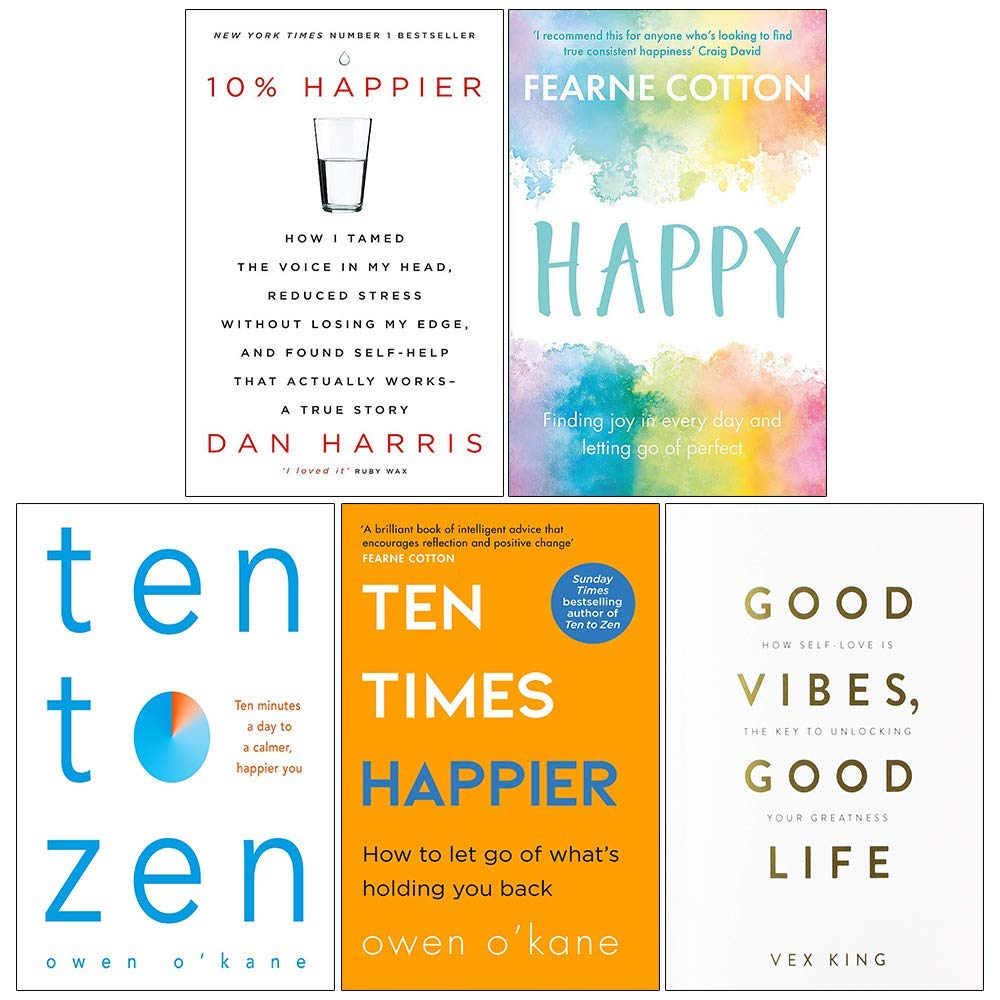 10% Happier, Happy, Ten To Zen, Ten Times Happier, Good Vibes Good Life 5 Books Collection Set