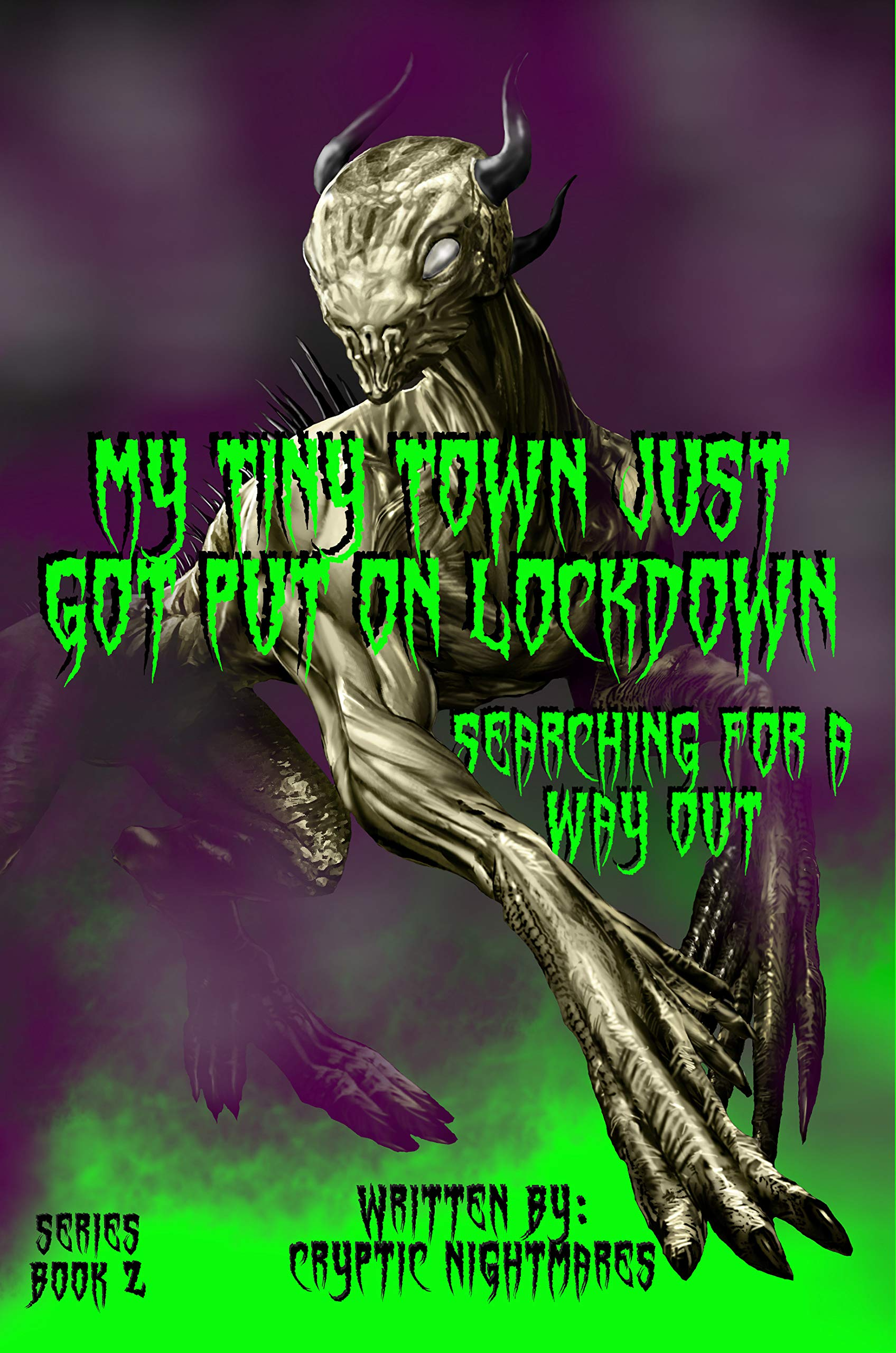 My Tiny Town Just Got Put On Lockdown: Searching for a way out. (Effluvium Haze Book 2)