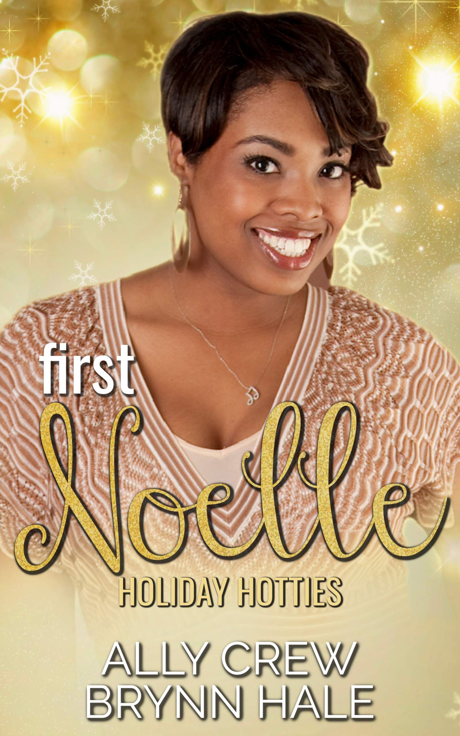 First Noelle: Curvy Woman Small Town Romance (Holiday Hotties Book 4)