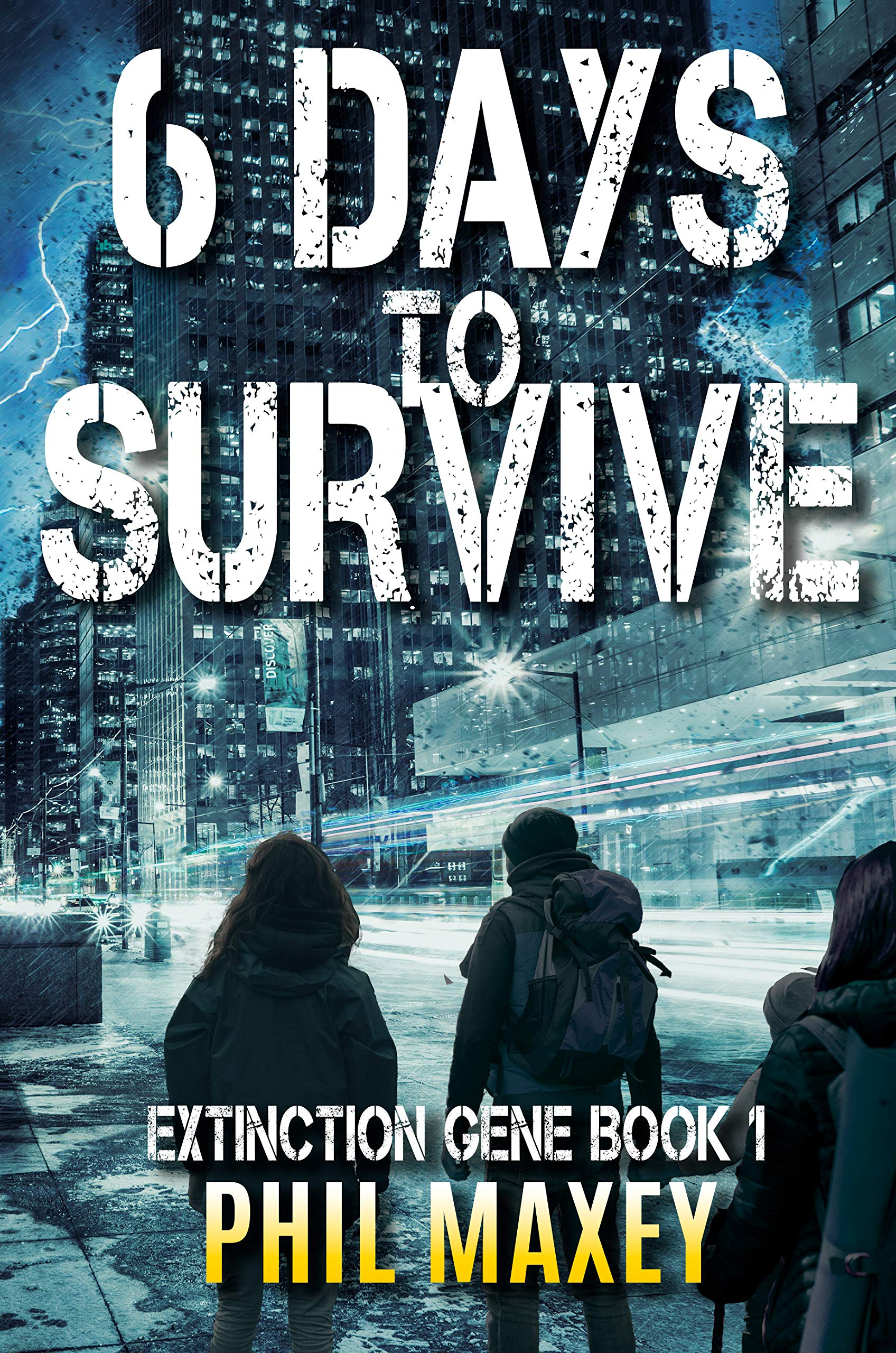 6 Days to Survive: A Post-Apocalyptic Survival Thriller (Extinction Gene Book 1)