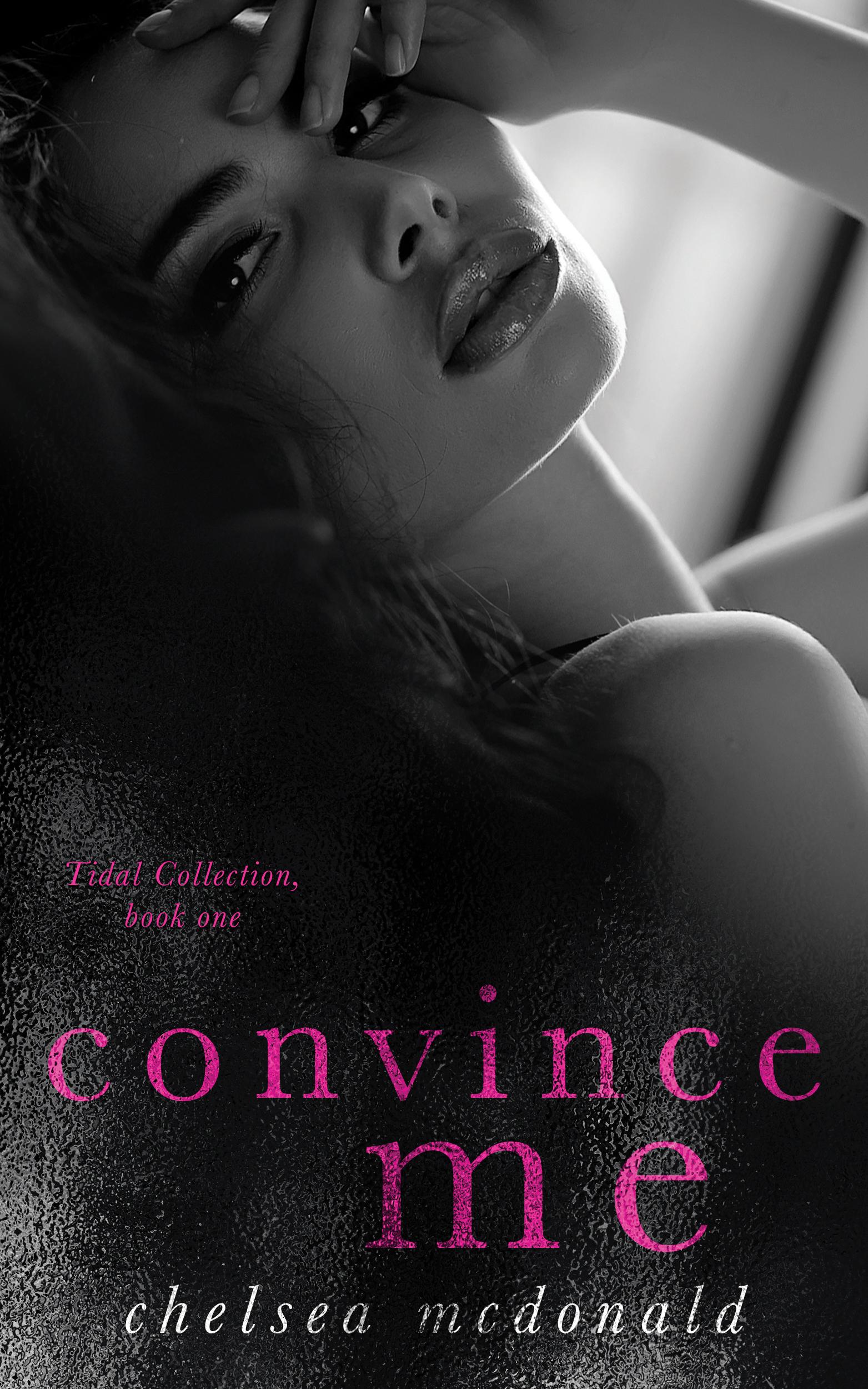 Convince Me (A Tidal Novella, #1)