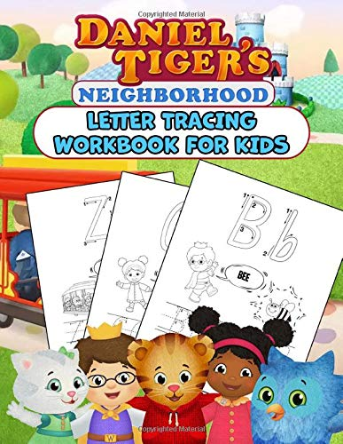 Daniel Tiger's Neighborhood Letter Tracing Workbook For Kids: A Piles Of Practicing Pages With Your Favorite Biased Chacracters. Workbook For Preschoolers, Kindergarten And Kids Ages 3-5
